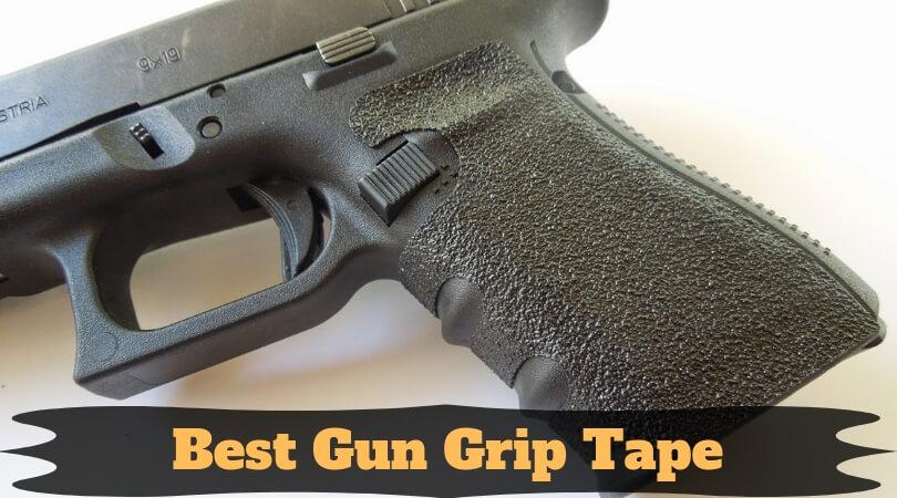 Best Gun Grip Tape - Get Top Rated Grip Tape for Pistol