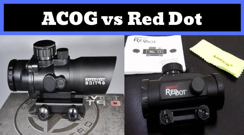 ACOG vs Red Dot