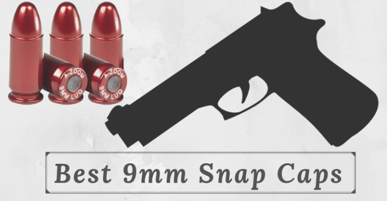 Best 9mm snap caps