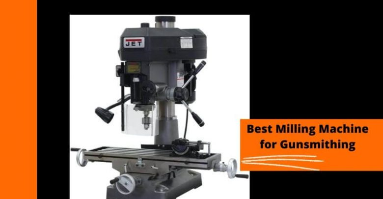 Best milling machine for gunsmithing