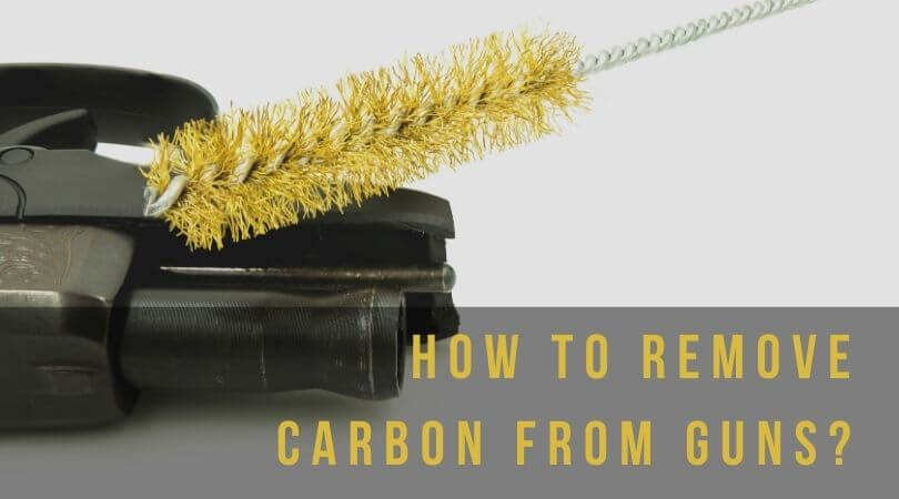 How to remove carbon from guns