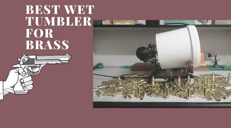 Best Wet Tumbler for Brass