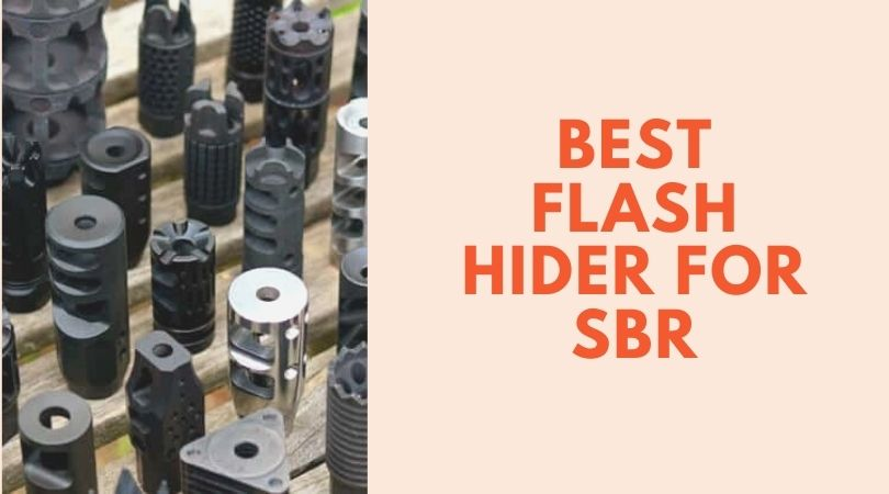 Best Flash Hider for Sbr