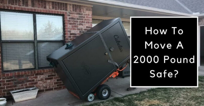 How To Move A 2000 Pound Safe