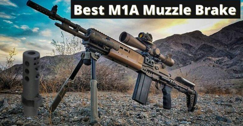 Best M1A Muzzle Brake